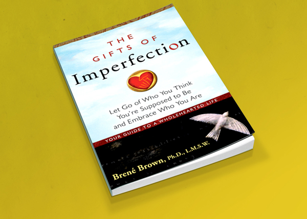 Brene Brown's Book The Gifts of Imperfection